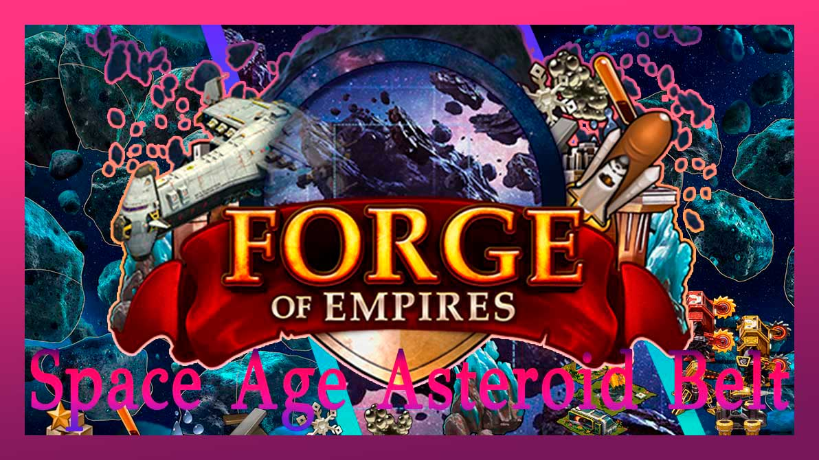 Space age asteroid belt forge of empires